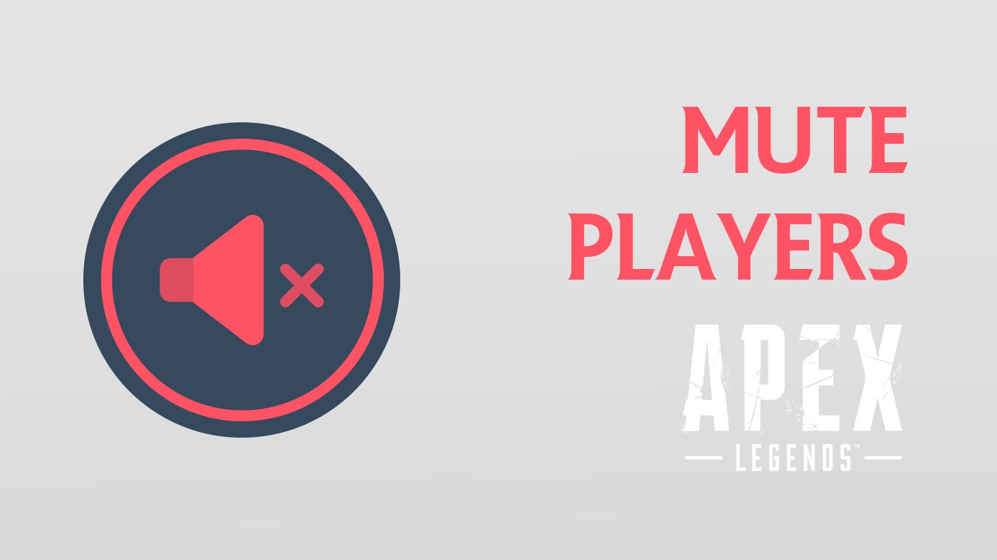 Mute Players Apex Legends