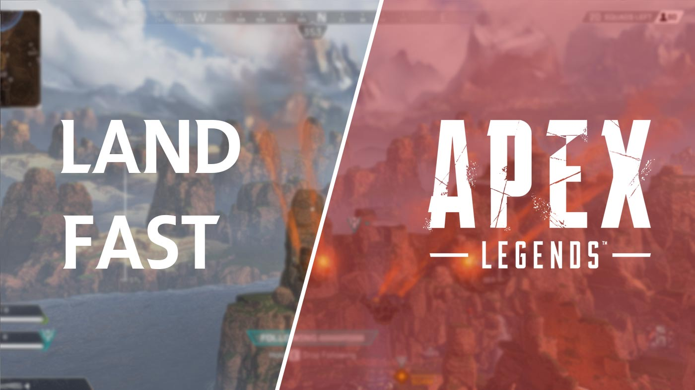 Land Fast Apex Legends